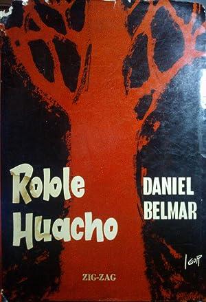 Roble huacho. Prólogo de Nocomedes Guzmán. Portada: Belmar, Daniel (1906