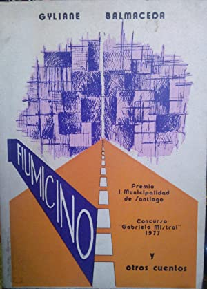 """Fiumicino """" y otros cuentos. Prólogo de Julio Barrenechea: Balmaceda, Gyliane"""