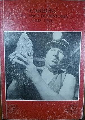 Carbón. Cien años de historia ( 1848-1960 ). Presentación Oscar Mac-Clure H.: ...
