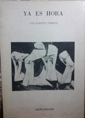 Ya es hora: Tamayo. Luis Alberto