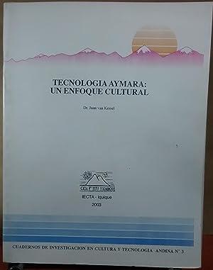 Tecnología aymará : un enfoque cultural. Cuadernos: Kessel, Juan van
