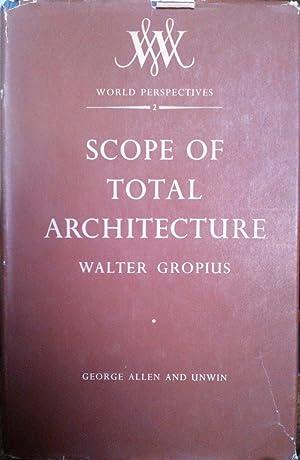 Scope of total architecture: Gropius, Walter (