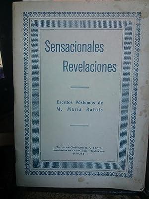 Sensacionales revelaciones / Escritos póstumos de la: Rafols, Madre María