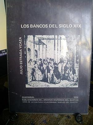 Los bancos del siglo XIX. Prólogo de: Estrada Ycaza, Julio