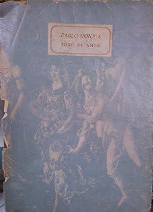 Todo el amor: Neruda, Pablo (
