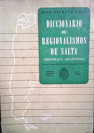 Diccionario de Regionalismos de Salta ( República: Solá, José Vicente