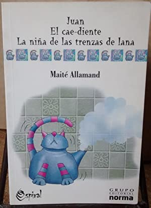 El cae-diente - Juan - La niña de las trenzas de lana: Allamand, Maité