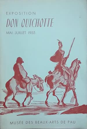 Exposition Don Quichotte Mai-Juillet 1955. Musée des Beaux-Arts de Pau. Presentación de Jean Cassou