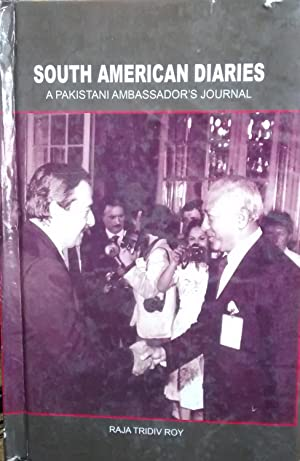 South American Diaries. A pakistani ambassador´s journal ( 1981-1995 )