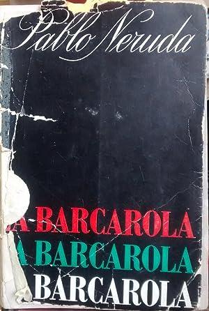 La barcarola: Neruda, Pablo (