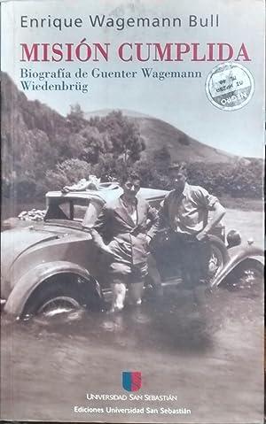 Misión cumplida : Biografía de Guenter Wagemann Wiedenbrüg: Wagemann Bull, ...