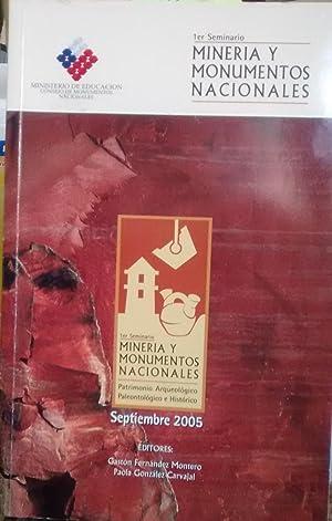Primer Seminario Minería y Monumentos Nacionales. Patrimonio: Fernández Montero, Gastón