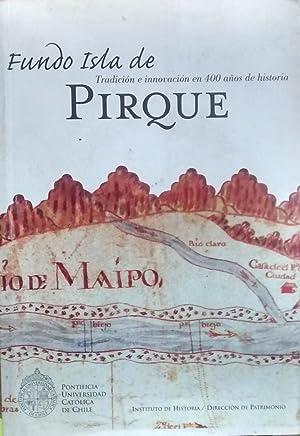 Fundo Isla de Pirque. Tradición e innovación en 400 años de historia: Serra A....