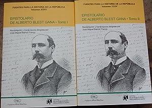 Epistolario de Alberto Blest Gana. 2 Tomos. Fuentes para la Historia de la República Vol. ...