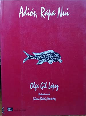 Adiós, Rapa Nui. Ilustraciones de Liliana Beatríz Menéndez: Gil López, Olga