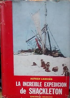 La increíble expedición de Shackleton. Traducción de: Lansing, Alfred (