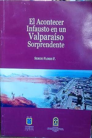 El acontecer infausto en un Valparaíso sorprendente: Flores F., Sergio ( 1930-2012 )