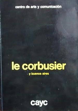 Le Corbusier y Buenos Aires. El Plan: Borthagaray, Juan Manuel