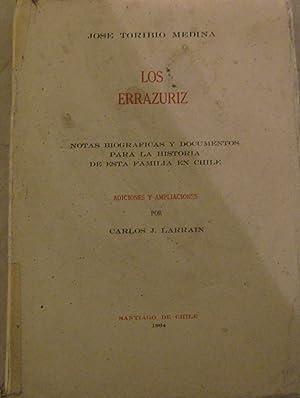 Los Errázuriz. Notas biográficas y documentos para la historia de esta familia en Chile. Adiciones ...