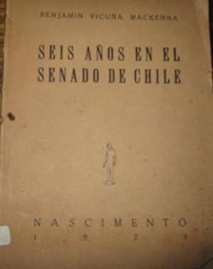 Seis años en el Senado de Chile.: Vicuña Mackenna, Benjamín