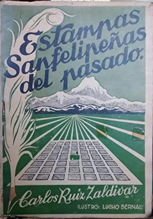 Estampas sanfelipeñas del pasado. Carta-prefacio Pablo Casas Auger. Pórtico y grabados Luis Bernal ...