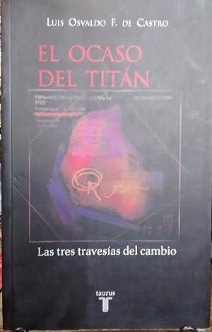 El ocaso del titán. Las tres travesías: F. de Castro,