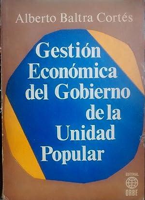 Gestión económica del Gobierno de la Unidad: Baltra Cortés, Alberto