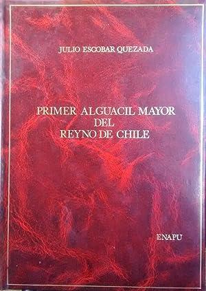 Juan Gómez de Almagro : primer alguacil mayor del Reyno de Chile: Escobar Quezada, Julio A. ...