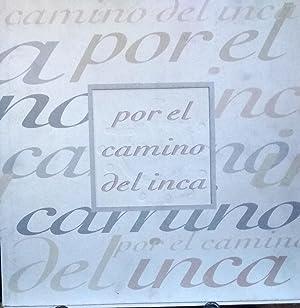 Por el camino del Inca: Besa, Juan Jaime ( et.al). ( Textos y fotografías )