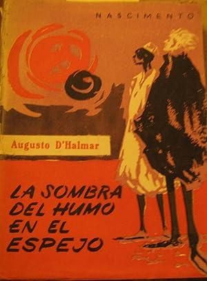 La sombra del humo en el espejo: D Halmar, Augusto