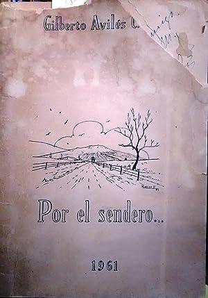 Por el sendero. Prólogo de Juan Sandoval Carrasco: Avilés, Gilberto