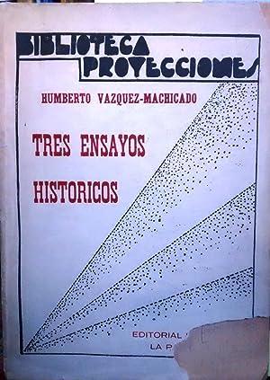 Tres ensayos históricos: Vázquez-Machicado, Humberto ( 1904-1957 )