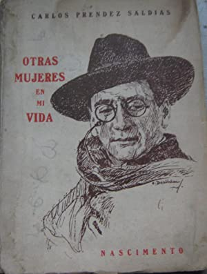 Otras mujeres en mi vida: Préndez Saldías, Carlos