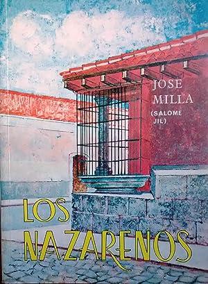Los nazarenos. Estudio preliminar por Francisco Albizúrez: Milla, José (