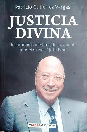 "Justicia divina. Testimonios inéditos de la vida de Julio Martínez, "" Jota Eme &..."