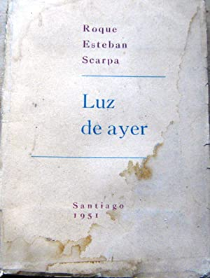 Luz de ayer (poesia 1940-45 ): Scarpa, Roque Esteban