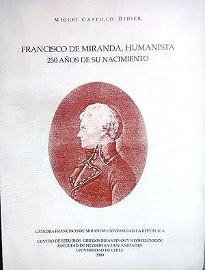 Francisco de Miranda, humanista : 250 años de su nacimiento: Castillo Didier, Miguel