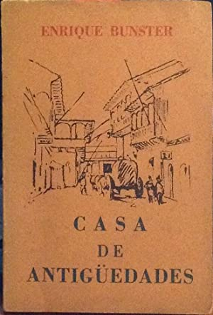 Casa de antigüedades: Bunster, Enrique (1912-1976)
