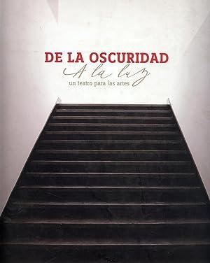 De La Oscuridad A La Luz - Un Teatro Para Las Artes: Saint-Jean, Alfredo, ed.