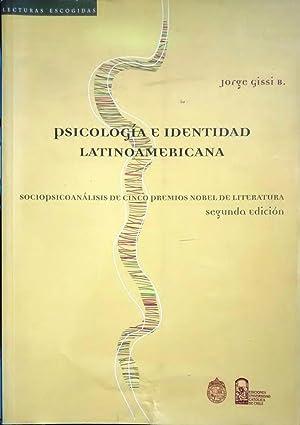Psicología e identidad latinoamericana. Sociopsicoanális de cinco: Gissi B., Jorge