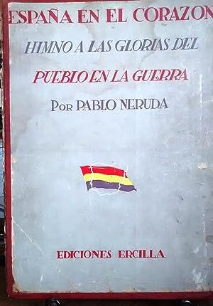 España en el corazón. Himno a las: Neruda, Pablo (