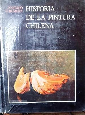 Historia de la Pintura Chilena. Con la: Romera, Antonio R.