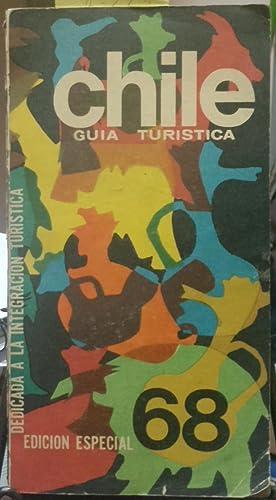 Guía Turística - Chile 1968. Edición especial dedicada a la integración turística