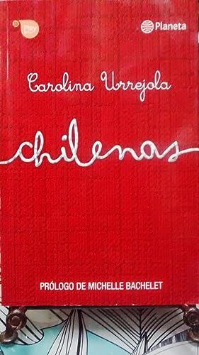 Chilenas. Prólogo Michelle Bachelet: Urrejola Scantlebury, Carolina
