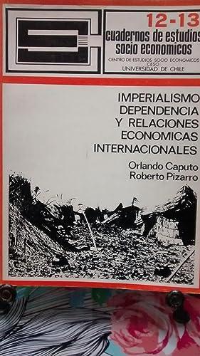 Imperialismo, dependencia y relaciones económicas internacionales. Prólogo: Caputo, Orlando -