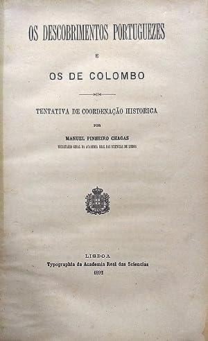 Os descobrimentos portuguezes e Os de Colombo. Tentativa de coordenacao historica: Pinheira Chagas,...