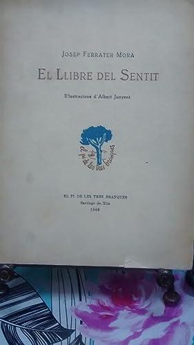 El Lliebre del Sentit. Il´lustracions d´Albert Junyent: Ferrater Mora, Josep ( 1912-1991 )