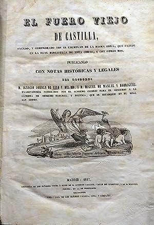 El Fuero Viejo de Castilla, sacado, y comprobado con el ejemplar de la misma obra, que existe en la...
