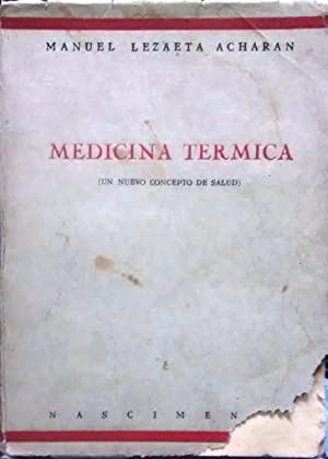 Medicina térmica ( Un nuevo concepto de: Lezaeta Acharán, Manuel