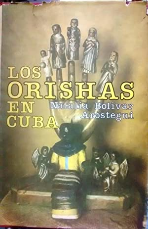 Los Orishas en Cuba: Bolívar Aróstegui, Natalia
